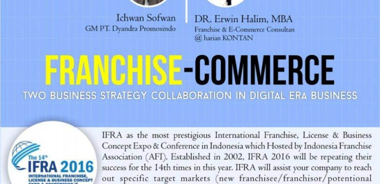 """Seminar Umum: """"Franchise-Commerce : two business strategy collaboration in digital era business"""""""