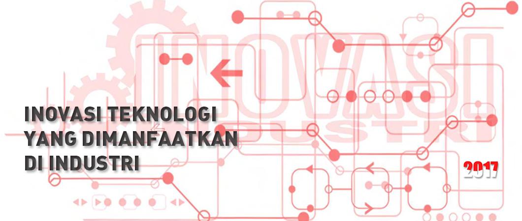 Inovasi-Teknologi-Yang-Dimanfaatkan-Industri