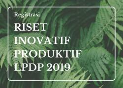 Registrasi Pendanaan Riset Inovatif Produktif LPDP 2019