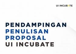 Pendampingan Penulisan Proposal – UI Incubate 2019