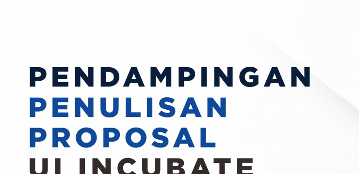 Pendampingan Penulisan Proposal – UI Incubate 2019
