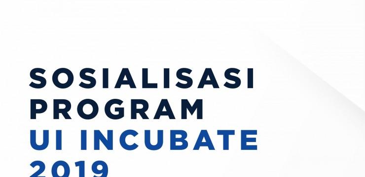 Sosialisasi Program UI Incubate 2019
