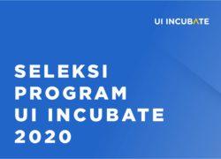 Seleksi Program UI Incubate 2020