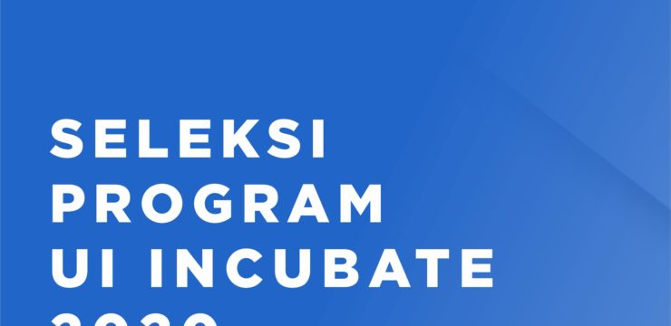Seleksi Program UI Incubate 2020